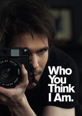 Who You Think I Am